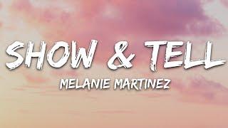 Melanie Martinez - Show & Tell (Lyrics)