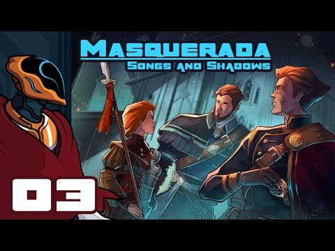 Let's Play Masquerada: Songs And Shadows - PC Gameplay Part 3 - Incognito