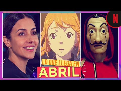 Estos son los estrenos de abril   Netflix Latinoamérica