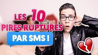 LES 10 PIRES RUPTURES PAR SMS !