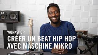 Native Workshop : Crée un beat hip hop soulful avec Blake et MASCHINE Mikro   Native Instruments