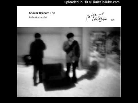 Anouar Brahem Trio - Astrakan Cafe 1