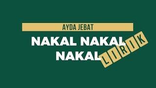Ayda Jebat - Nakal Nakal Nakal (Lirik)