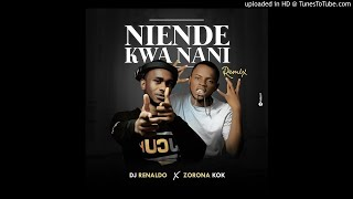DJ Renaldo feat Zorona kok - Niende kwa nani ( Remix )