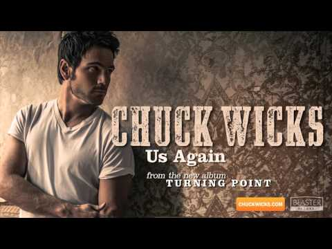 Chuck Wicks - Us Again (Official Audio Track)