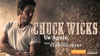Chuck Wicks Us Again Audio Track.mp3