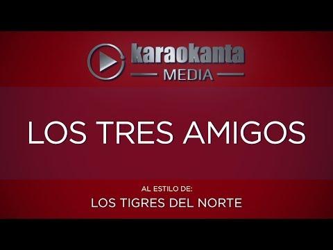 Karaokanta - Los Tigres del Norte - Los tres amigos