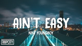 YoungBoy Never Broke Again - Ain't Easy (Lyrics)