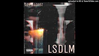 David Lopez - LSDLM (prod by ODL Beatz)