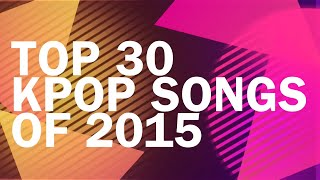 Top 30 KPOP Songs of 2015