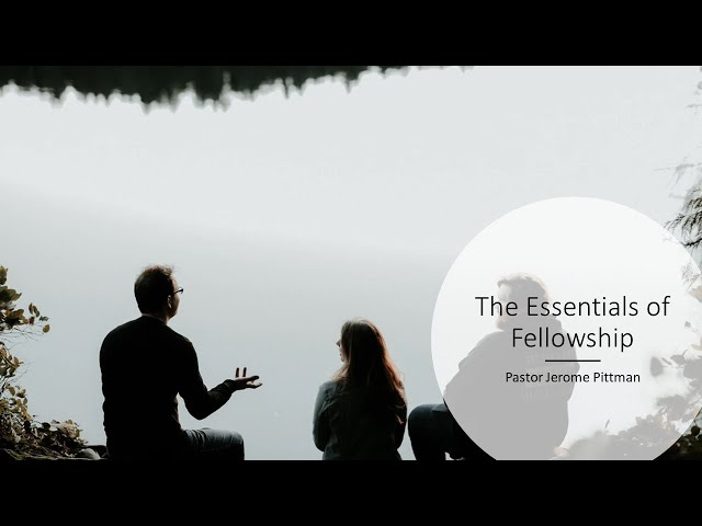 The Essentials of Fellowship · 210829 AM · Pastor Jerome Pittman