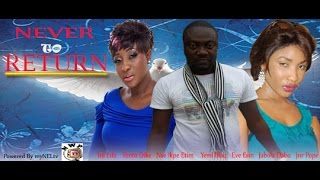 Never To Return  - Nigerian Nollywood movie