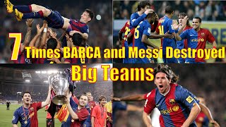 7 Times BARCA and MESSI Destroyed Big Teams Amazing With Commentaries