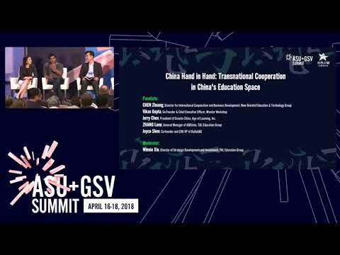 ASU GSV Summit: ChinaWorld: China Hand in Hand: Transnational Cooperation in China's Education Space