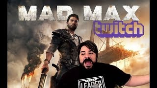 Weekly Twitch Stream Footage 04/24/18: Mad Max