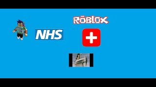 THE NHS IN ROBLOX (Roblox)