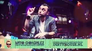 Vato Gonzalez - Dirty House Mixtape 6 (September 2012)