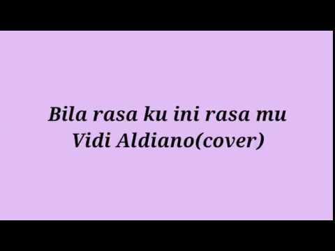 Vidi Aldiano(cover)-Bila rasaku ini rasamu(LIRIK)