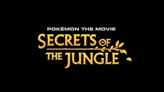 Pokémon the Movie: Secrets of the Jungle | First Look