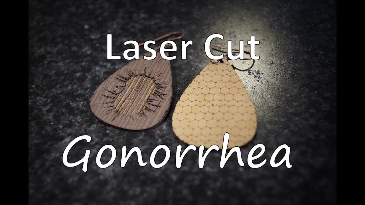 Laser Cut Gonorrhea Earrings