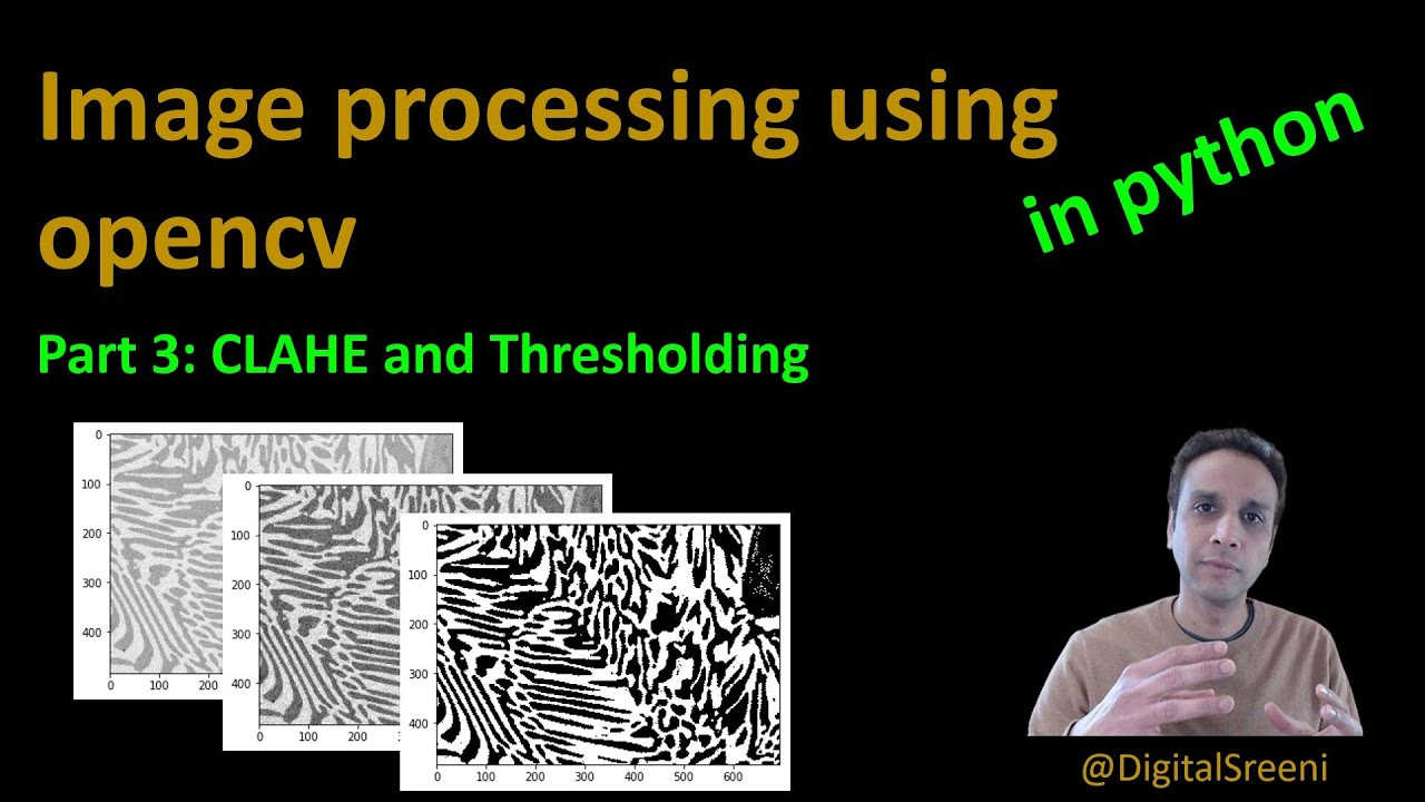 CLAHE and Thresholding Using Opencv in Python