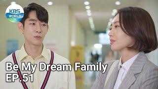 Be My Dream Family EP.51 | KBS WORLD TV 210615