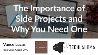 The Importance of Side Projects and Why You Need One  Vance Lucas Free Code Camp OKC