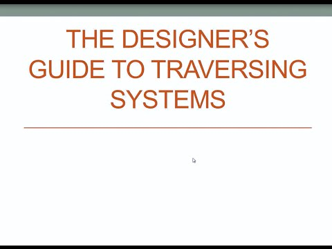 The Designer's Guide to Traversing Systems