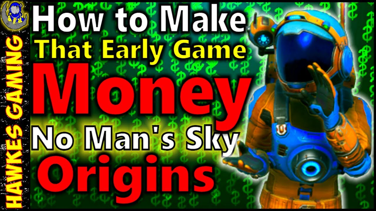How To Make Money In No Man S Sky 2020