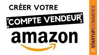 COMMENT CRÉER UN COMPTE VENDEUR AMAZON PROFESSIONNEL? Tutoriel Complet pour Devenir VENDEUR AMAZON ! thumbnail