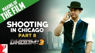 Making Of The Film - DHOOM:3 | Shooting In Chicago | Part 8