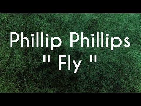 Phillip Phillips - FLY - Lyrics