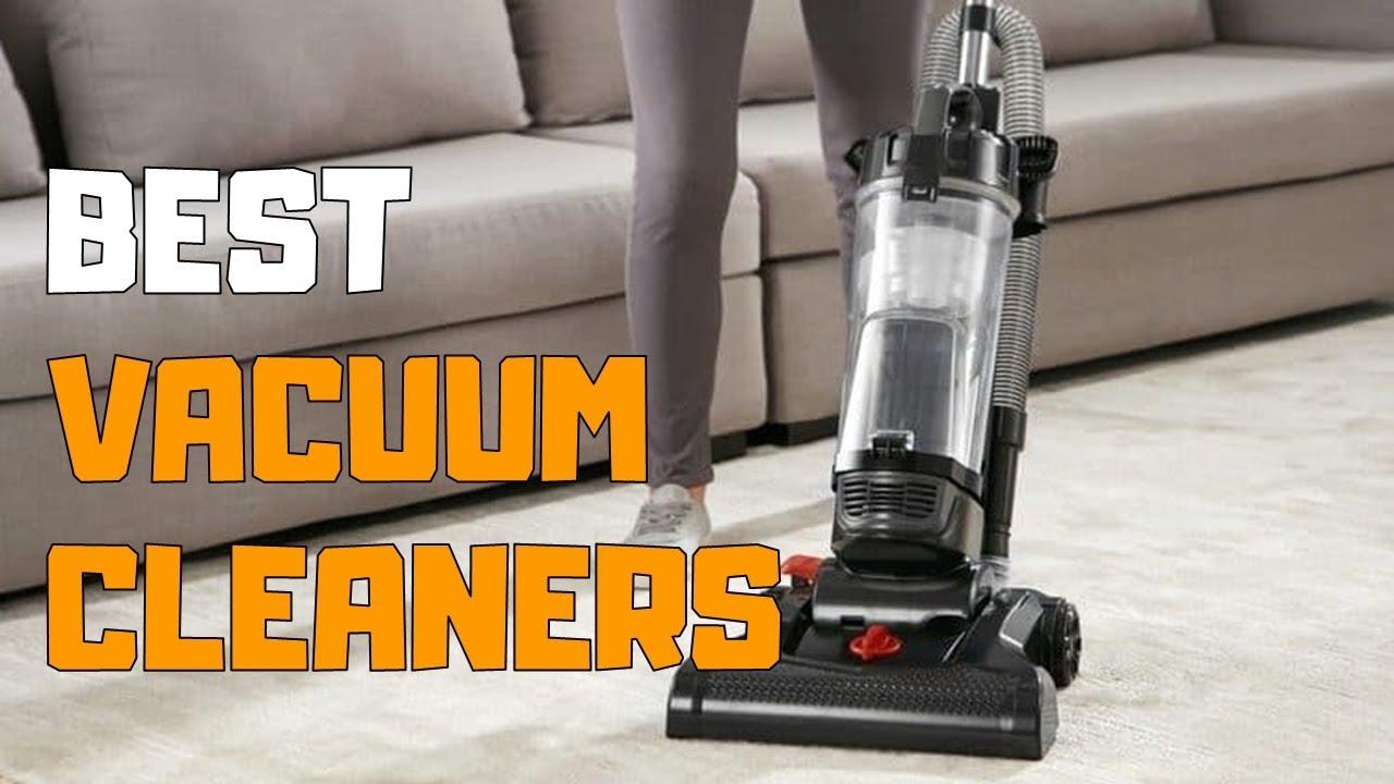 Best Vacuum Cleaners In 2020 Top 6