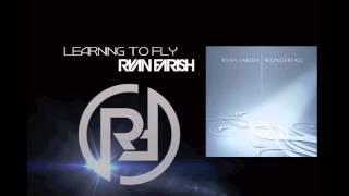 Ryan Farish - Learning to Fly