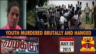 Vazhakku Crime Story 28-07-2015 Youth Murdered Brutally And Hanged In Tree video report 28.7.15 | Thanthi tv shows today 28th July 2015