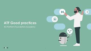 Platform Foundation Academy Session #2: ATF - Best/Good practices