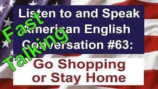 Learn to Talk Fast - Listen to and Speak American English Conversation #63