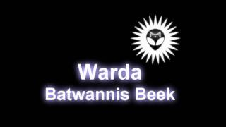 Warda - Batwannis beek w/Download Link
