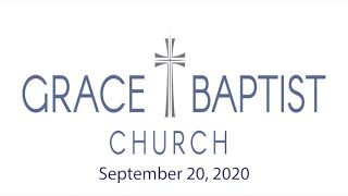 Grace Baptist Church - Recorded Service from 9/20/2020