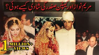 Complete Story Of Maryam Nawaz and Captain Safdar Marriage