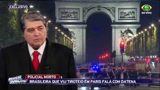 Brasileira que viu tiroteio em Paris fala com Datena