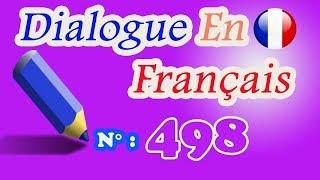 Dialogue en français n° 498