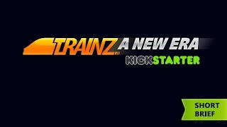 Trainz: A New Era - Kickstarter - Short Brief