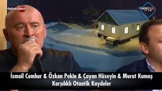 İsmail Cumhur & Özkan Pekin & Çayan Hüseyin & Murat Kumaş - Karşılıklı Otantik Kaydeler