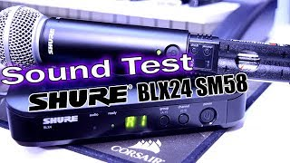 Shure BLX24/SM58 Wireless Sound Test IS IT GOOD? My Thoughts