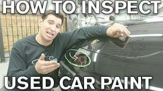 How to Inspect Used Car Paint MUST DO BEFORE BUYING!