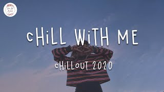 Chill with me 🍇 Best chill out songs 2020 | Playlist Lauv, LANY, keshi