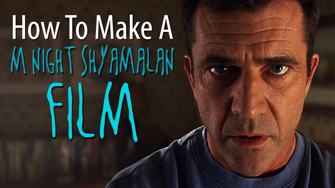 how to make an m night shyamalan film in 5 minutes or less