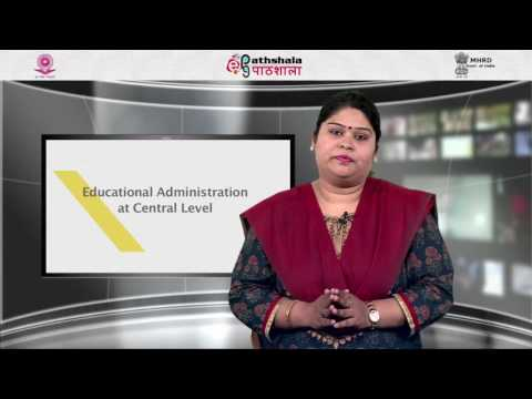 Educational administration its structure, function and processes at the central governm