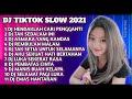 DJ TIK TOK SLOW 2021  DJ HENDAKLAH CARI PENGGANTI - LELAH KAKI MELANGKAH  DJ TAK SEDALAM INI